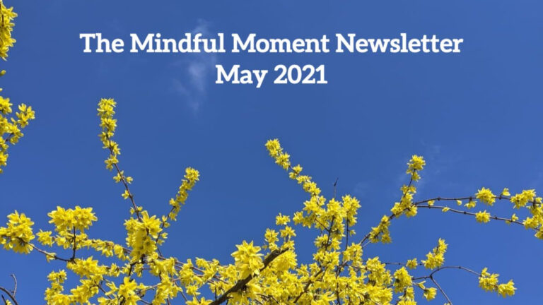 Mindful Moment Newsletter May 2021